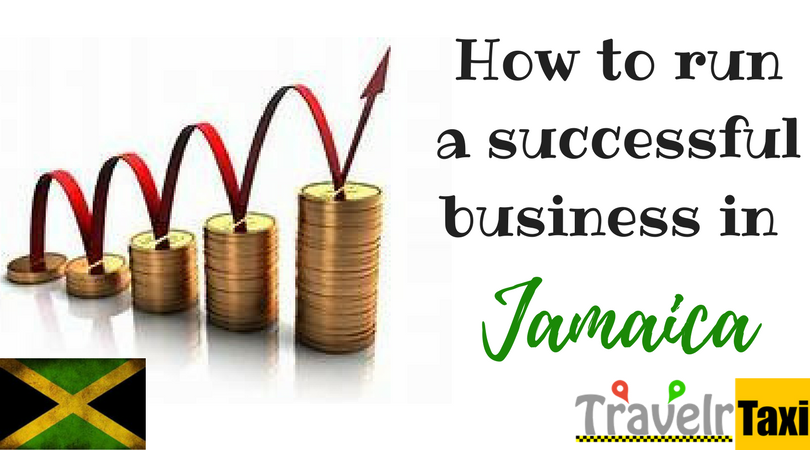 How to Successfully run a business in Jamaica | TravelrHelp
